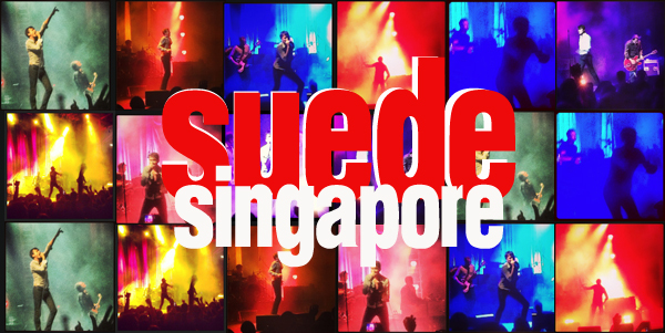 Suede live in Singapore